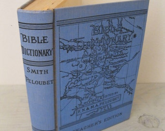 Antique Bible Dictionary - A Dictionary Of The Bible - Teacher's Edition - 1948 - Illustrated