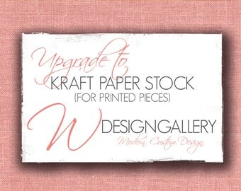 Upgrade to Kraft Paper Stock (for printed pieces)