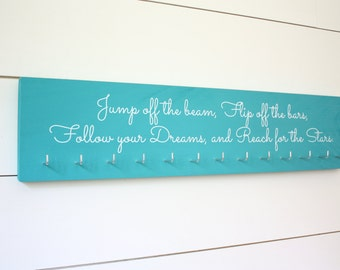 Gymnastics Quote Medal Holder - Jump off the beam, Flip off the bars, Follow you Dreams, and Reach for the Stars - Gymnast - Large