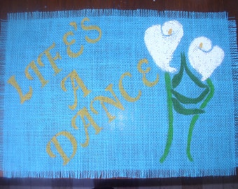Dancing Lilies or other flowers and Inspirational Word Burlap Placemat