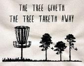 Disc Golf Bag Reusable Grocery Tote Bag- The Tree Giveth The Tree Taketh Away