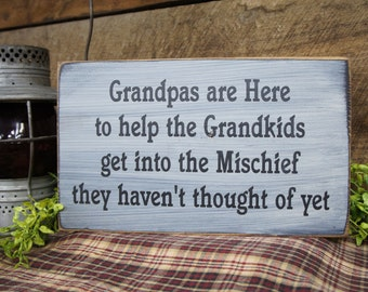 Grandpas are Here to Help the Grandkids get into Mischief they haven't thought of yet! We can change grandpas to papa or other name for free