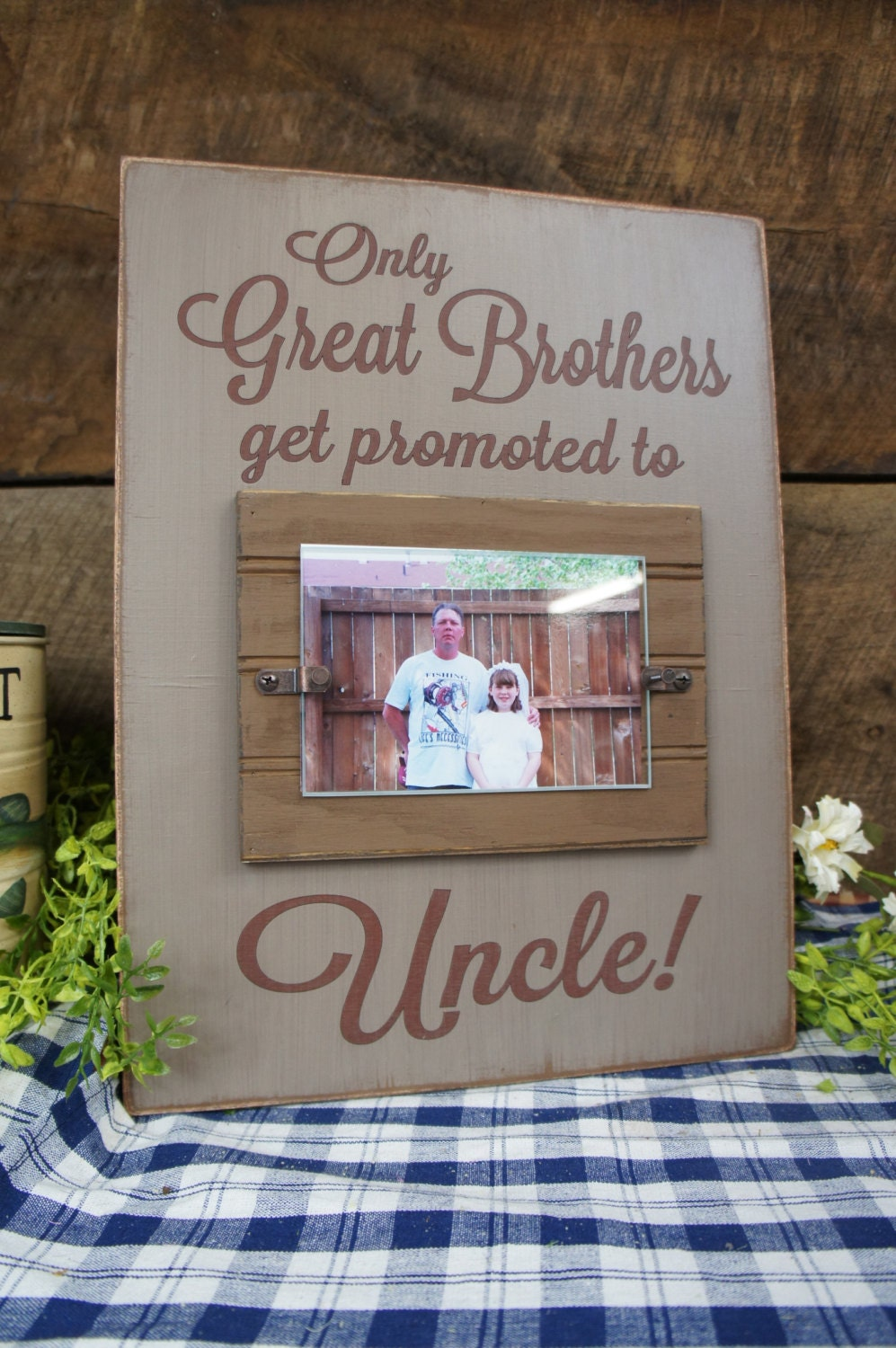 only great brothers get promoted to uncle frame with saying rustic style your brother will be so proud great gift from neices and nephews