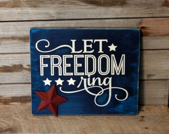 Let Freedom Ring.. Solid Wood Sign