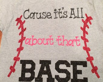 Cause it's all about that base tshirt