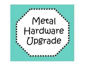 Upgrade! Metal Hardware Upgrade - 1/2, 5/8, 3/4 & 1 Inch