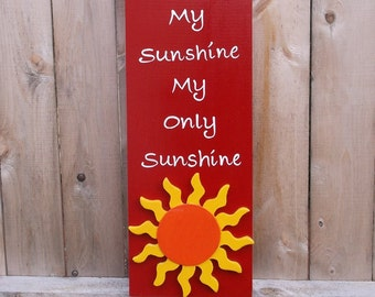 You Are My Sunshine, My Only Sunshine Handpainted Wood Sign Red Orange Yellow