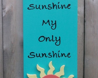 You Are My Sunshine, My Only Sunshine Handpainted Wood Sign