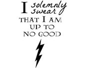 I Solemnly Swear I Am Up to No Good Iron-On Heat Transfer Vinyl