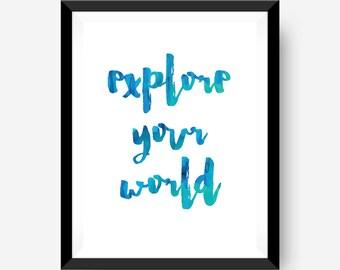 motivational art print inspirational art print home office art print - explore your world