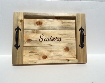 Sisters wood burned rustic tray, small serving tray with handles