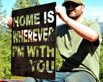 Home is Wherever I'm With You Sign, Metal Wall Sign, Metal Sign, Custom Wall Sign