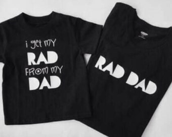 Fathers Day My Dad is Rad Pair of Shirts
