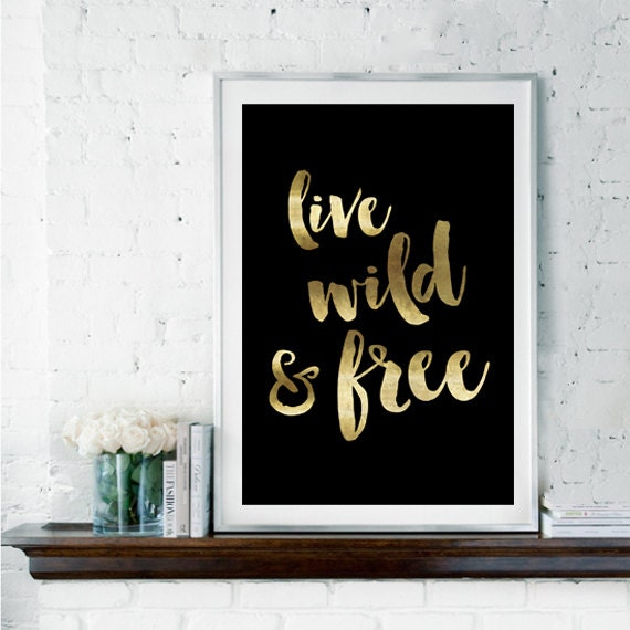 Live Wild And Free Quotes Live Wild And Free