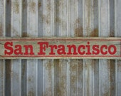 San Francisco Sign in Ruby Red - Rustic Wooden City Sign - Reclaimed Wood City Sign