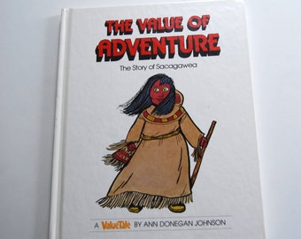 Vintage Children's Book, The Value of Adventure. The Story of Sacagawea