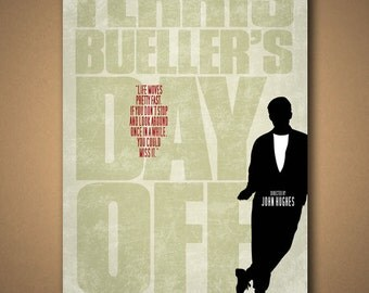 """FERRIS BUELLER'S Day Off: """"Life Moves Pretty Fast"""" Movie Quote Poster"""