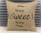 Burlap Pillow with Home Sweet Home COMPLETE PILLOW - Home decor Housewarming gift Shabby Chic