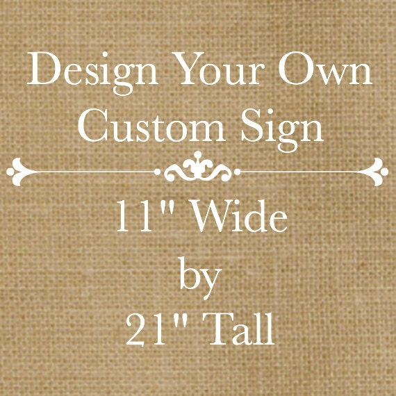 Design Your Own Custom Wooden Sign 11 X 21