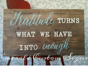 Gratitude Turns What We Have Into Enough / Gratitude Sign