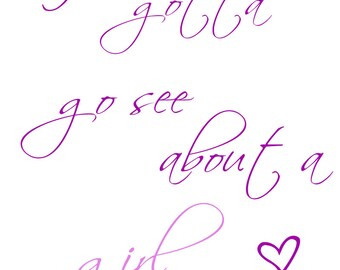 I gotta go see about a girl Good Will Hunting Print 8X10 Instant Download
