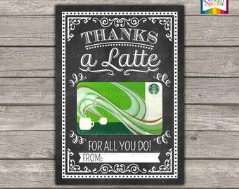 "INSTANT DOWNLOAD - Thanks a Latte! - Starbucks Coffee Gift Card Teacher Appreciation Card Holder - Chalkboard - 5x7"" jpg Digital File"