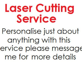 Laser Cutting Service - We can laser cut you almost anything!
