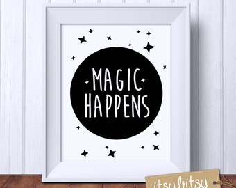 Kids decor print, Magic Happens, Monochrome print, Modern nursery decor, nursery wall art, quote print