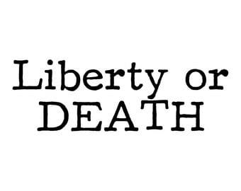 Liberty or DEATH Vinyl Sticker