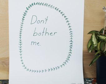 Don't Bother Me screenprint