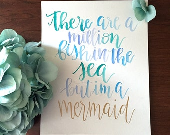 I'm a mermaid // 8 x 10 // Hand Lettered // Modern Calligraphy // Watercolor // Quote