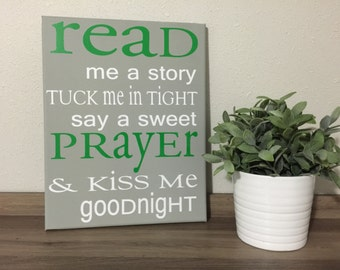 Read Me A story Tuck Me in Tight Say A sweet prayer Kiss Me Goodnight Canvas Wall hanging 11x14, 16x20, 22x28 ready to hang stretched canvas