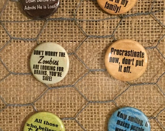 Sayings Pack of 6 Pinback Buttons each one is 1.25 inches in size