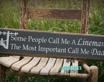 "Lineman Dad, Daddy, Grandpa, Papa (your choice) Wood Sign ""Some people call me a lineman the most important call me Dad"" Lineman decor, gift"