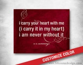 EE Cummings i carry your heart poem - Subway Art - Inspirational Quote - Love Poem - Baby Child Room Decor - In Memory - CUSTOM COLOR