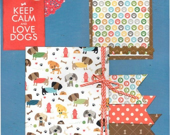 Keep Calm and LOVE Dogs, 2 page scrapbooking kit