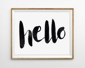 Quote Print - Hello Typography Art Print. Modern Home Decor. Hand Painted Font. Black and White. Minimalist