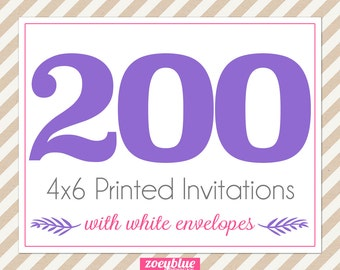 200, 4x6 Invitations with White Envelopes Professionally Printed