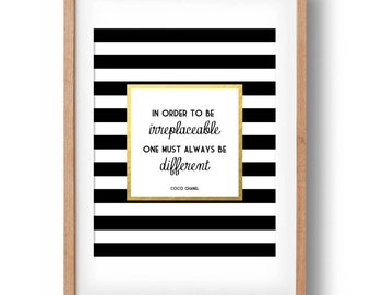 Coco Chanel Print, Gold Chanel Fashion Quote, In order to be irreplaceable one must always be different, Printable Chanel Quote
