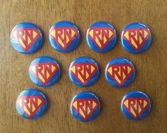 Super RN Buttons - Set of 10 Pinback Buttons -RN, Nurse Gifts, Hospital, Registered Nurse