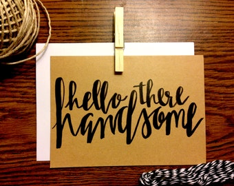 Hand-Lettered Calligraphy Hello Handsome Card