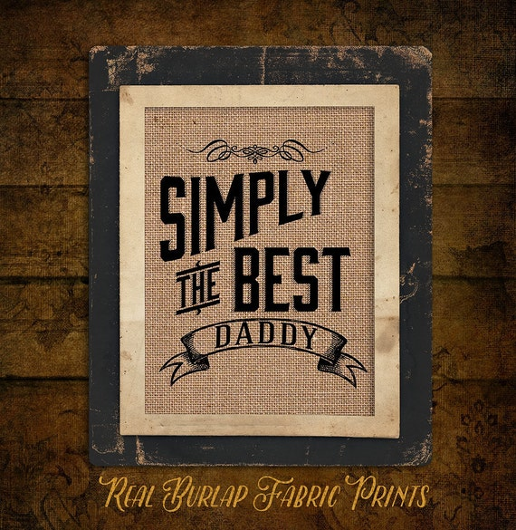 Simply the Best Daddy | For Dad | Father's Day |  Burlap Print | Personalized | #0117
