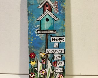 Birdhouse sign, Home Decor, Home is ,Friend Gift