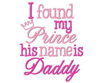 My Prince is Daddy Embroidery Design -INSTANT DOWNLOAD-