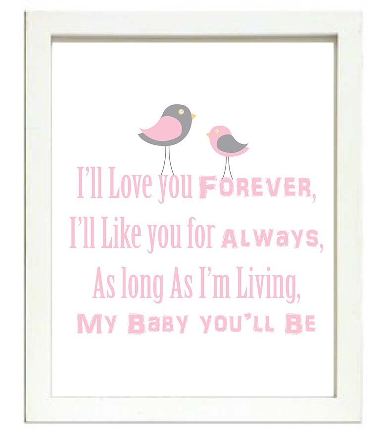 Bird Nursery Art Print Ill Love You Forever Ill Like you for Always As Long As Im Living My Baby You