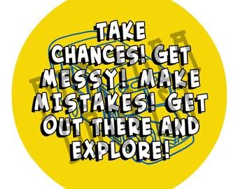 Take Chances! 1.5 inch button