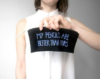 MY PENCILS/ hand screen printed pencil case with funny quote, funny pencil purse, hipster pencil pouch, black and royal blue