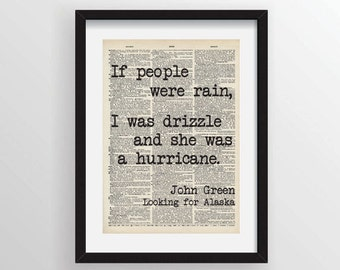 If people were rain, I was drizzle and she was a hurricane - John Green - Recycled Vintage Dictionary Art Print