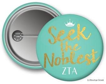 ZTA Zeta Tau Alpha Foil Seek the Noblest Sorority Greek Button