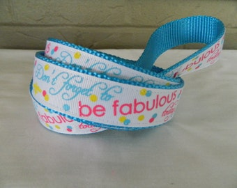 Don't Forget to Be Fabulous Dog Leash